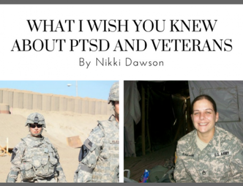 What I Wish You Knew About PTSD and Veterans